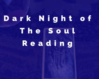 Dark Night of the Soul- Psychic/Intuitive Tarot Card Reading