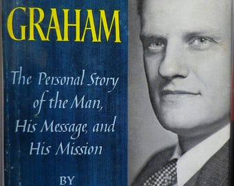 Billy Graham, The Personal Story of the Man, by Stanley High, 1956