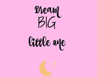 Dream big little one / Girl Nursery Art / Digital Download / Nursery Wall Art / Nursery Decor / Baby Girl / Moon and Stars nursery decor