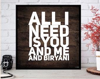 All I need is you and me and biryani customizable wood sign