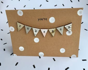 You're engaged greetings card- handmade and totally unique.