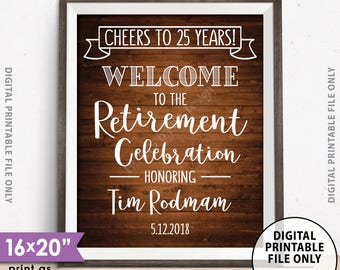 "Retirement Party Sign, Cheers to Retirement Welcome to the Retirement Celebration, Rustic Wood Style PRINTABLE 8x10/16x20"" Retirement Sign"