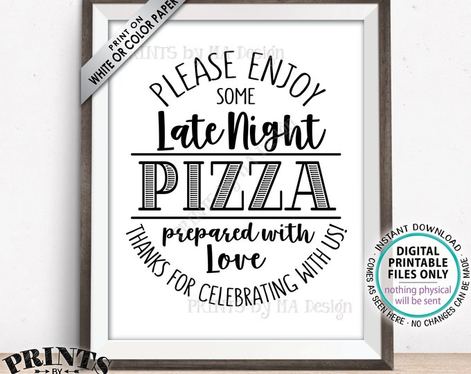 """Pizza Sign, Enjoy Some Late Night Pizza Party Sign, Wedding Reception Pizza Reception Sign, Birthday, Graduation, PRINTABLE 8x10"""" Sign"""