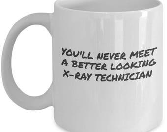 Good Looking X-ray Technician mug - self affirmation coffee cup