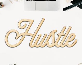 Hustle Wood Cut Sign-Wood Sign Art, Wood Hustle, Hustle Sign, Laser Cut Wood Sign, Cursive Wood, Hustle Art, Office Decor, Home Office, Work