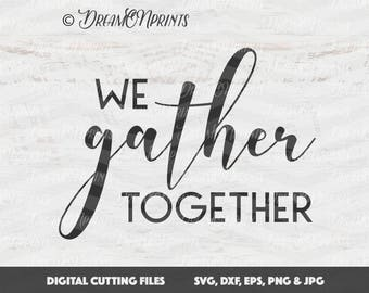 Gather SVG, We Gather Together SVG, Thanksgiving Cut Files, Halloween SVG Fall Autumn for Cricut, Silhouette, Brother SVDP201