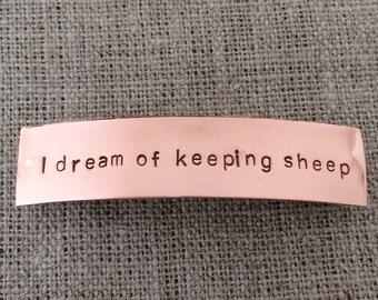 I dream of keeping sheep barrette - copper