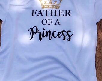 Father of a Princess | Custom Shirt |