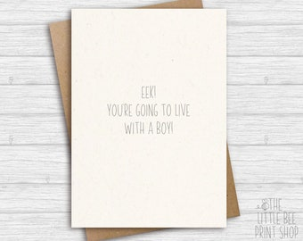Eek - You're going to live with a boy! Or You're going to live with a girl! New Home Card, Moving house card