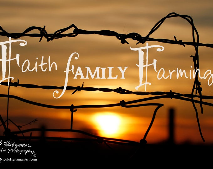 Faith Family Farming Barbed wire fence Photography Gift for Farmer Dad Father's Day Country Sunset Photo Farm Scene Print by Nicole Heitzman