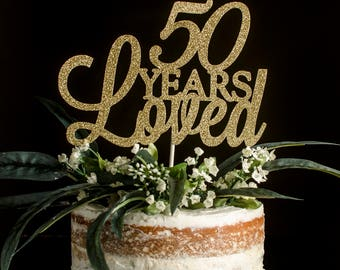 50 years loved, anniversary cake topper, gold cake topper