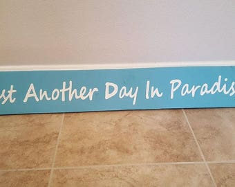 Just Another Day in Paradise Sign