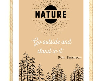 Nature - Go Outside and Stand In It - A4 Print - Wall Art - Ron Swanson - Parks and Recreation - Gift