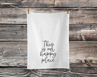 This is our Happy Place - Dish Drying Cloth - Modern Farmhouse - Tea Towel Sayings - Cotton Tea Towel