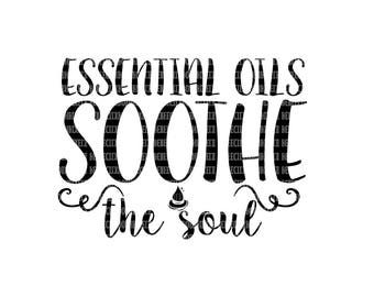 Essential Oils Soothe the Soul SVG Files Printable Clipart SVG Files for Cricut Design Space and Silhouette Studio Commercial Use Okay