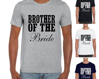 Brother of the Bride - Mens/Adults Tshirt -  Wedding/Newlywed/Sibling/Brother/Funny Gift