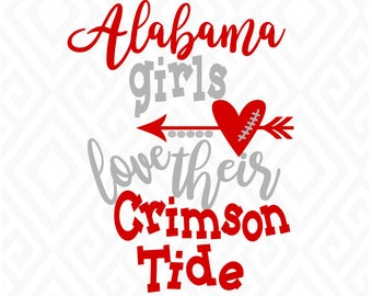 Alabama Girls Love Their Crimson Tide, SVG, DXF, Eps, Ai, Png, Jpeg and Pdf Digital Files for Electronic Cutting Machines