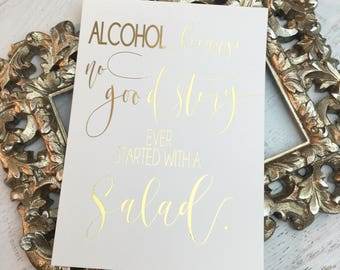 Wedding Alcohol Sign- Wedding Open Bar Sign- Funny Wedding Sign- Gold Wedding Alcohol Sign- No good story ever started with a salad- Gold