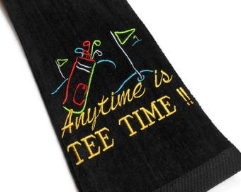 Golf towel, golfer gift, Anytime is Tee Time, funny towel, customize golf, birthday golf gift, personalize, color choices, lady golfer gift