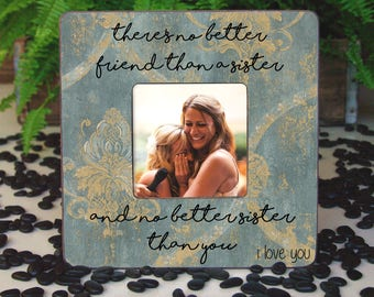 Sister Christmas Gift, Gift for Sister, Sisters Frame, Best Friend Frame, Sister Picture Frame, Sister Birthday Gift, Sister Frame