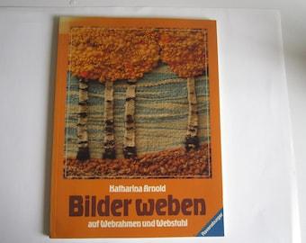 Bilder weben auf Webrahmen und Webstuhl  by  Katharina Arnold 1985