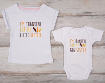 Big Sister Little Brother Thanksgiving Shirts, I'm Thankful For My Little Brother / I'm Thankful For My Big Sister Thanksgiving Kids Outfits