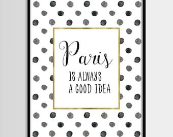 Paris is always a good idea, Modern french print, Polka dot, Gold foil, Digital art, Printable art, Digital poster Instant Download 8x10