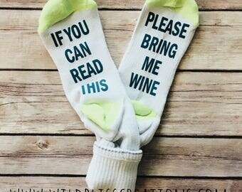 If You Can Read This Please Bring Me Wine socks funny womens ladies gift READY TO SHIP