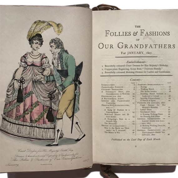 The Follies and Fashions of our Grandfathers, 1867. Early Victorian study of the fashions of 1807.