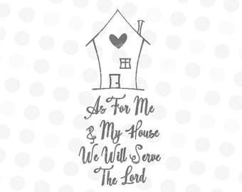 As For Me and My House We Will Serve the Lord Svg - Scripture Svg - Christian Svg - Religious Svg - Bible Verse Svg - Dxf Files for Cricut