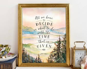 """Lord of the Rings Art Print, """"All We Have to Decide Is What to Do"""" ~ Tolkien Watercolor Printable Quote. LOTR poster, Gandalf, Inspirational"""