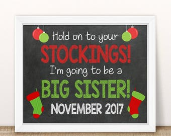 PRINTABLE Christmas Pregnancy Announcement, Hold on to your Stockings, Big Sister Announcement, Baby Number 2, Sister Sign, 2nd Baby