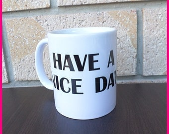 Have a Nice Day Surprise Mug