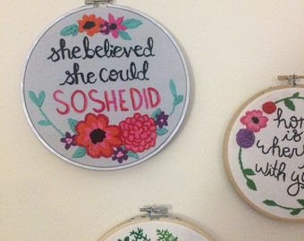 Floral Hand Embroidered Hoop Art - She Believed She Could So She Did