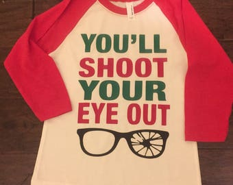 You'll shoot your eye out shirt, red ryder shirt, Christmas story shirt, christmas, holiday, BB gun shirt