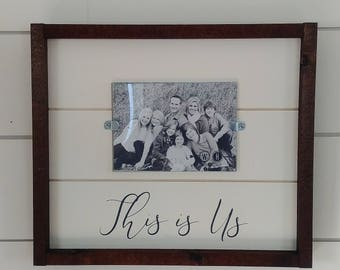 This is Us Picture Frame - Shiplap Picture Frame - Farmhouse Frame