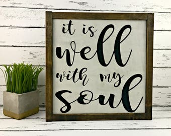 It Is Well With My Soul - Inspirational Sign - Christian Sign - Strength - Farmhouse Sign - Farmhouse Decor - Fixer Upper Sign