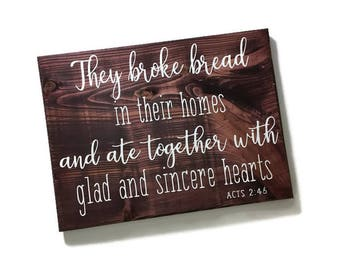 they broke bread in their homes - act verse - biblical sign - religious wood sign - religious decor - religious verse - religious signs