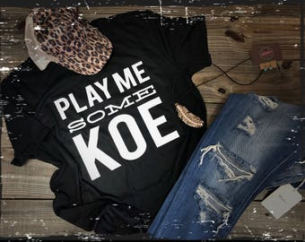 Play me some koe tee