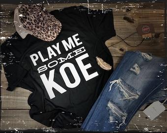 Play me some koe tee