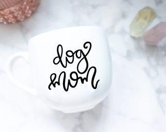 Dog Mom / Hand Lettered Mug
