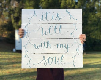 It Is Well With My Soul | Wood Pallet Sign
