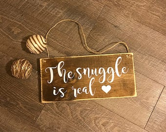 The snuggle is real | nursery decor | farmhouse nursery decor | nursery signs | farmhouse decor