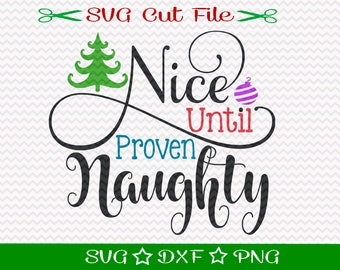 Christmas SVG File, SVG Cut File for Silhouette, Xmas SVG, Happy Holidays svg, Merry Christmas svg, Naughty or Nice svg