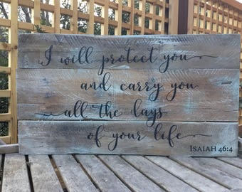 I will protect you, Isaiah 46:4,Pallet wood sign,wood sign saying,bedroom decor,wedding gift,rustic wedding sign,bible verse,wedding prop