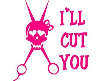 I'll Cut You decal