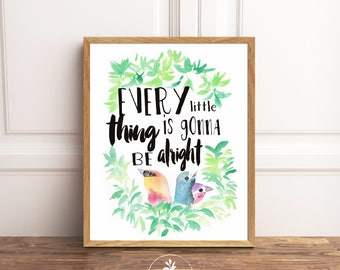 Every Little Thing is Gonna Be Alright, Three Little Birds - INSTANT DOWNLOAD - Bob Marley Quote, Don't worry, watercolor leaves