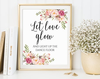 Let Love Glow Sign, Glow Stick Send Off, Wedding Glow Stick Sign, Light Up The Dance Floor, Wedding Glow Sticks, Glow Stick Printable, C1