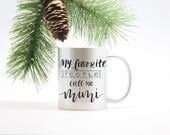 My Favorite People Call Me Mimi Coffee Mug - Grandmother, Christmas Gift, Mother's Day Present, Grandma