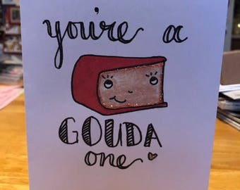 You're A Gouda One Valentine's Day Card